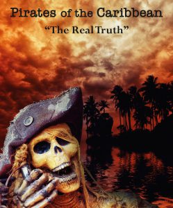 Pirates for the Caribbean - The Real Truth